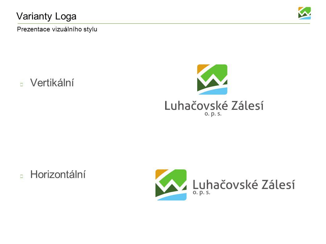Prezentace vizuálního stylu Varianty Loga Vertikální Horizontální