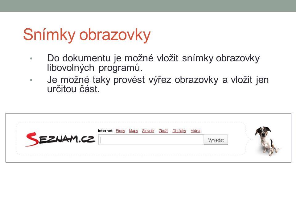 Snímky obrazovky Do dokumentu je možné vložit snímky obrazovky libovolných programů.