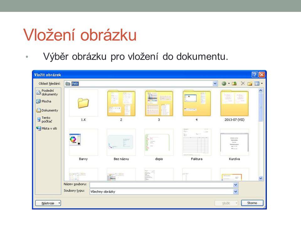 Vložení obrázku Výběr obrázku pro vložení do dokumentu.