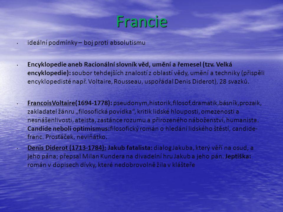 Francie ideální podmínky – boj proti absolutismu Encyklopedie aneb Racionální slovník věd, umění a řemesel (tzv.