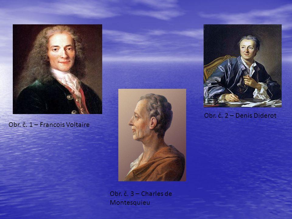 Obr. č. 1 – Francois Voltaire Obr. č. 2 – Denis Diderot Obr. č. 3 – Charles de Montesquieu