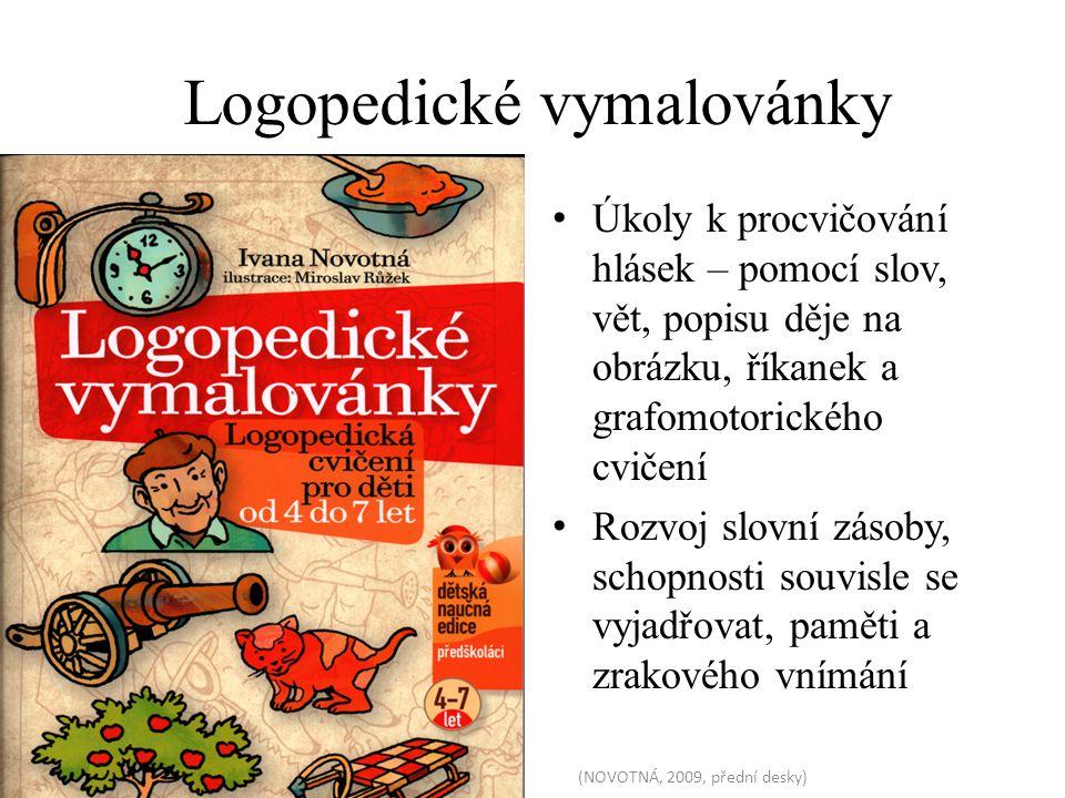 Logopedické vymalovánky Úkoly k procvičování hlásek – pomocí slov, vět, popisu děje na obrázku, říkanek a grafomotorického cvičení Rozvoj slovní zásob