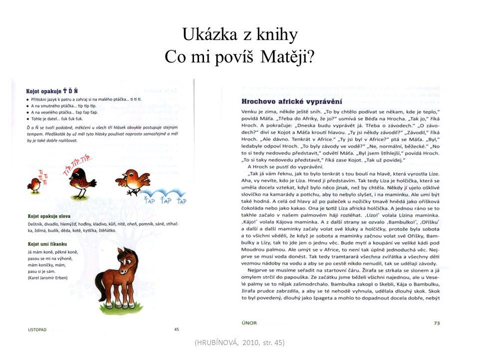 Ukázka z knihy Co mi povíš Matěji? (HRUBÍNOVÁ, 2010, str. 45)