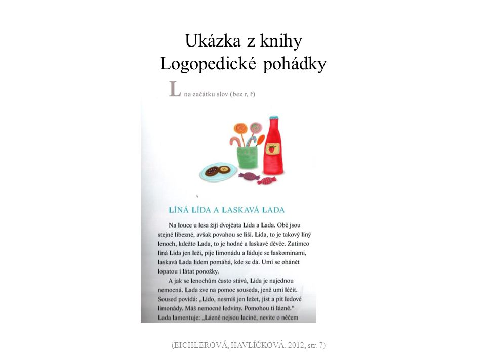 Ukázka z knihy Logopedické pohádky (EICHLEROVÁ, HAVLÍČKOVÁ. 2012, str. 7)
