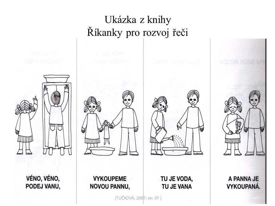 Ukázka z knihy Říkanky pro rozvoj řeči (TUČKOVÁ, 2007, str. 37 )
