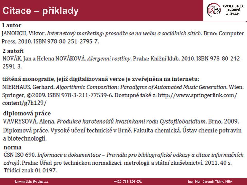 22 Citace – příklady jaromirtichy@volny.cz+420 733 124 051Ing. Mgr. Jaromír Tichý, MBA