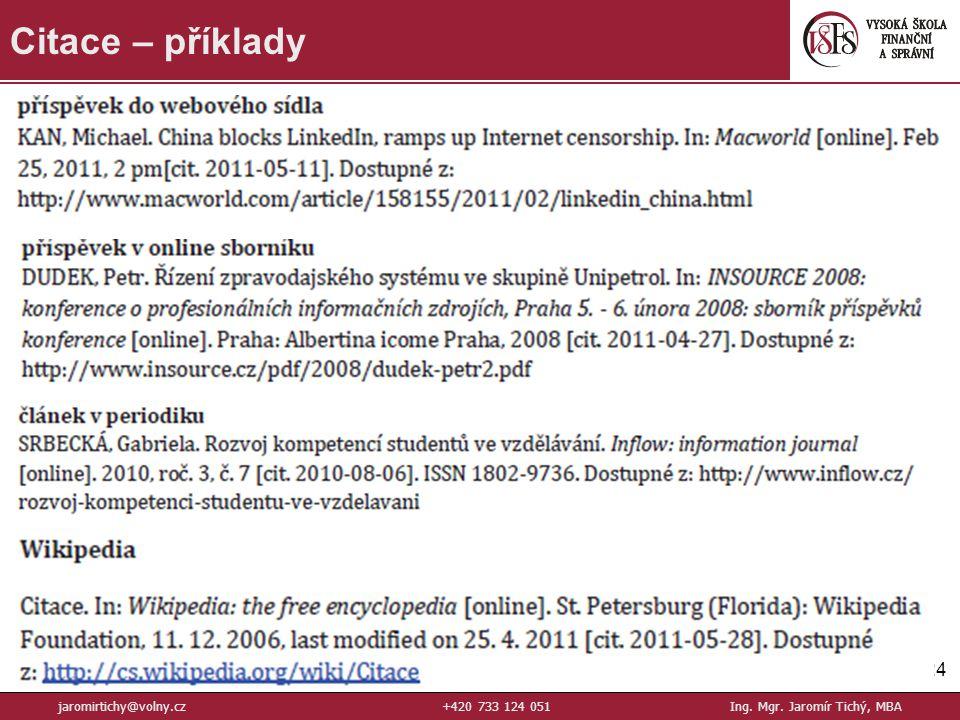 24 Citace – příklady jaromirtichy@volny.cz+420 733 124 051Ing. Mgr. Jaromír Tichý, MBA