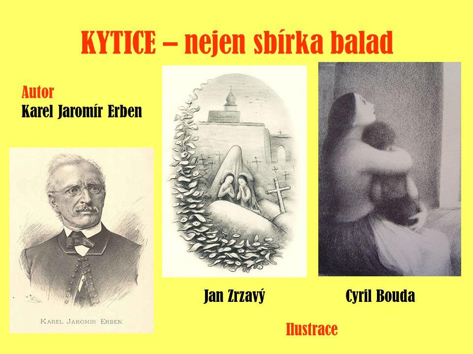 KYTICE – nejen sbírka balad Autor Karel Jaromír Erben Jan ZrzavýCyril Bouda Ilustrace