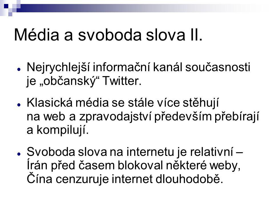 """Média a svoboda slova II. Nejrychlejší informační kanál současnosti je """"občanský"""" Twitter. Klasická média se stále více stěhují na web a zpravodajství"""