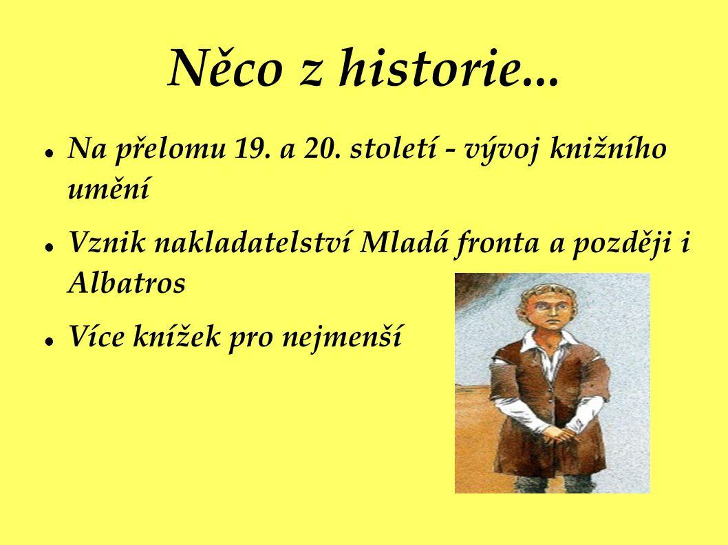 Něco z historie...Na přelomu 19. a 20.