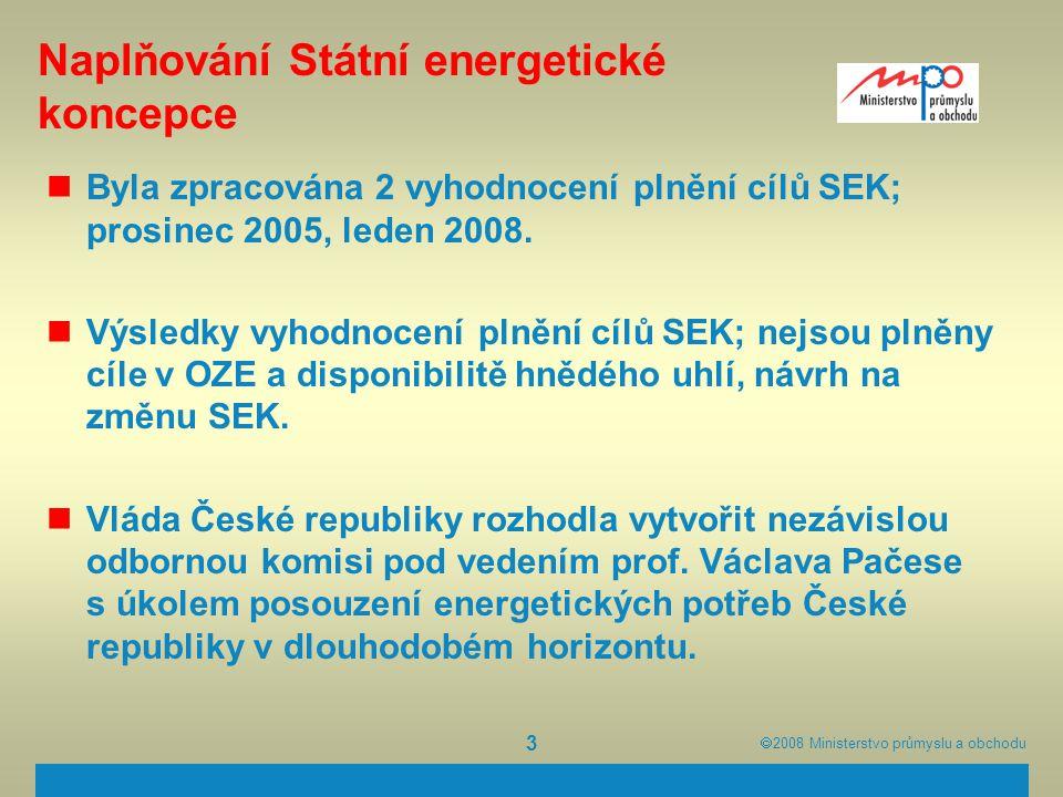  2008  Ministerstvo průmyslu a obchodu 3 Naplňování Státní energetické koncepce Byla zpracována 2 vyhodnocení plnění cílů SEK; prosinec 2005, leden