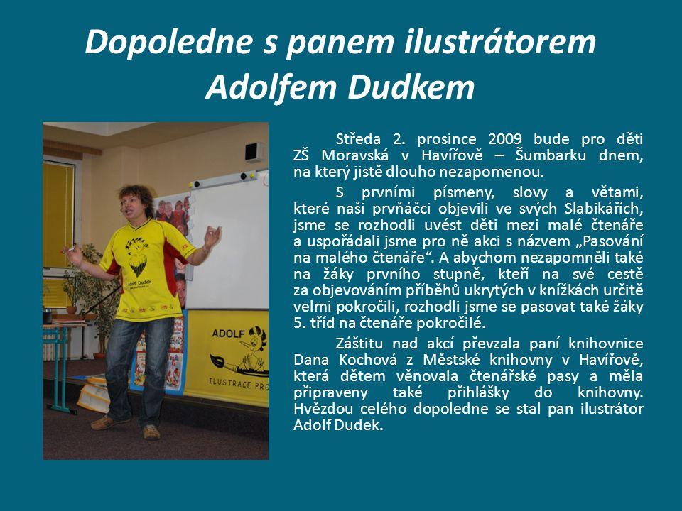 Děkujeme ještě jednou panu ilustrátorovi Adolfu Dudkovi a paní knihovnici Daně Kochové za příjemné dopolední setkání.