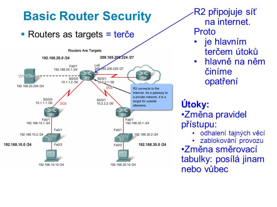 Basic Router Security  Routers as targets = terče R2 připojuje síť na internet.
