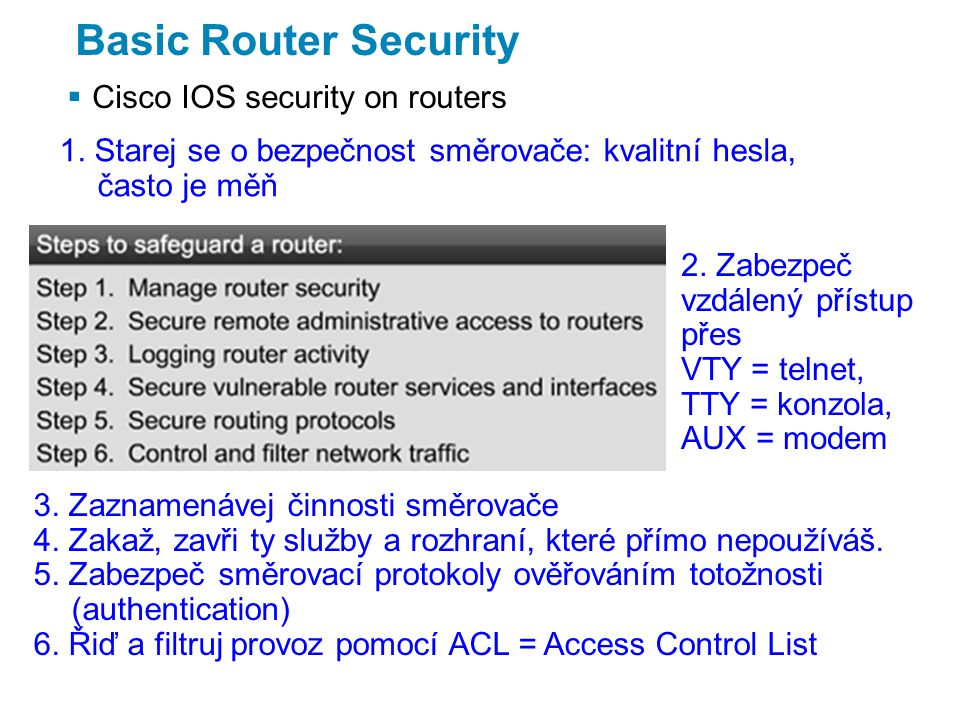 Basic Router Security  Cisco IOS security on routers 1.