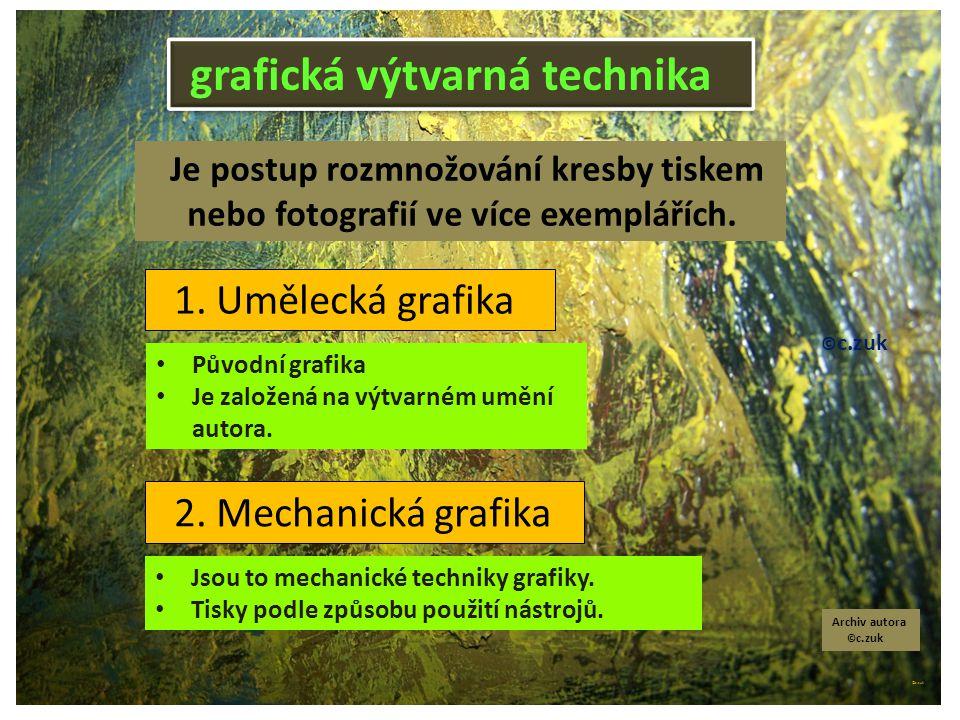 grafická výtvarná technika © c.zuk Archiv autora © c.zuk 1.