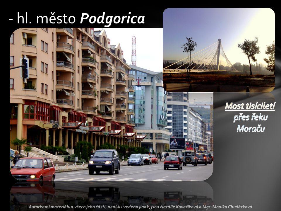 - hl. město Podgorica Autorkami materiálu a všech jeho částí, není-li uvedeno jinak, jsou Natálie Kovaříková a Mgr. Monika Chudárková