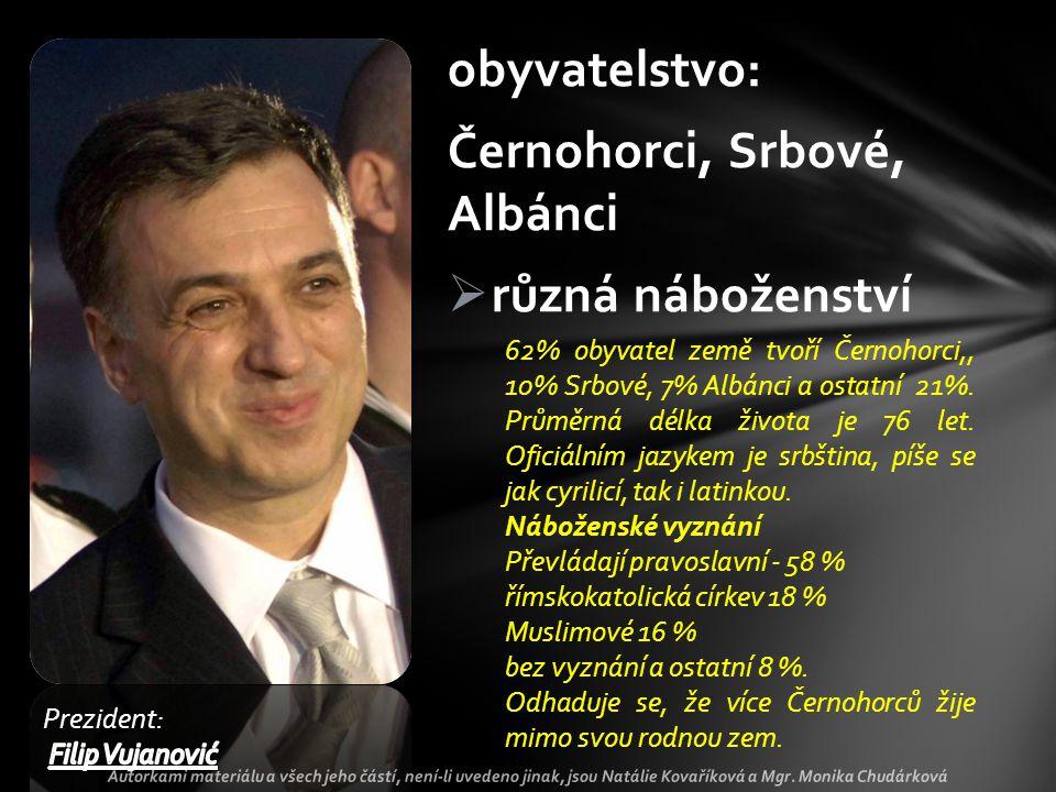 obyvatelstvo: Černohorci, Srbové, Albánci  různá náboženství 62% obyvatel země tvoří Černohorci,, 10% Srbové, 7% Albánci a ostatní 21%.