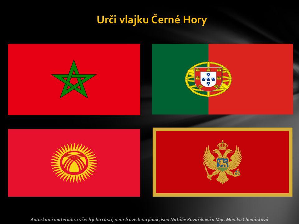 Urči vlajku Černé Hory Autorkami materiálu a všech jeho částí, není-li uvedeno jinak, jsou Natálie Kovaříková a Mgr.