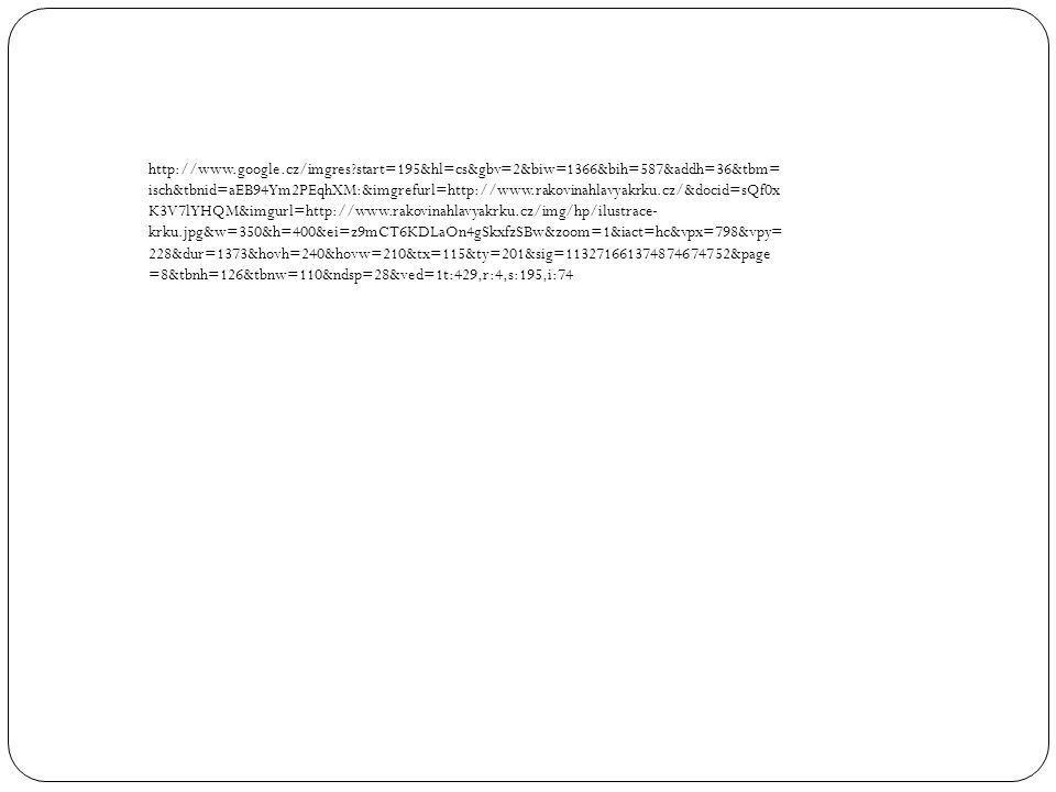 http://www.google.cz/imgres start=195&hl=cs&gbv=2&biw=1366&bih=587&addh=36&tbm= isch&tbnid=aEB94Ym2PEqhXM:&imgrefurl=http://www.rakovinahlavyakrku.cz/&docid=sQf0x K3V7lYHQM&imgurl=http://www.rakovinahlavyakrku.cz/img/hp/ilustrace- krku.jpg&w=350&h=400&ei=z9mCT6KDLaOn4gSkxfzSBw&zoom=1&iact=hc&vpx=798&vpy= 228&dur=1373&hovh=240&hovw=210&tx=115&ty=201&sig=113271661374874674752&page =8&tbnh=126&tbnw=110&ndsp=28&ved=1t:429,r:4,s:195,i:74