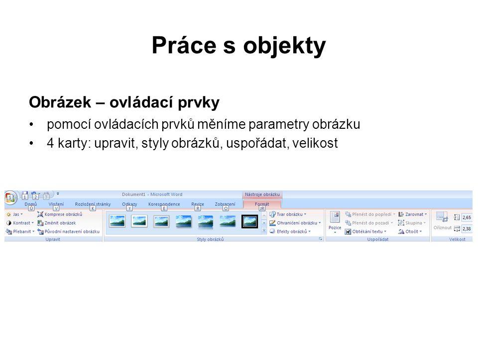 Práce s objekty Obrázek – formát, uspořádat pozice obrázku obtékání textem
