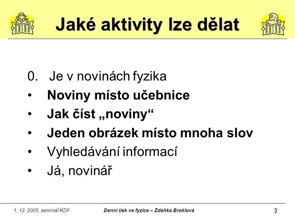 1.12. 2005, seminář KDFDenní tisk ve fyzice – Zdeňka Broklová 4 1.
