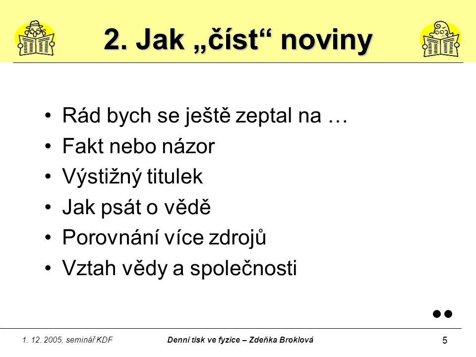 1.12. 2005, seminář KDFDenní tisk ve fyzice – Zdeňka Broklová 6 3.