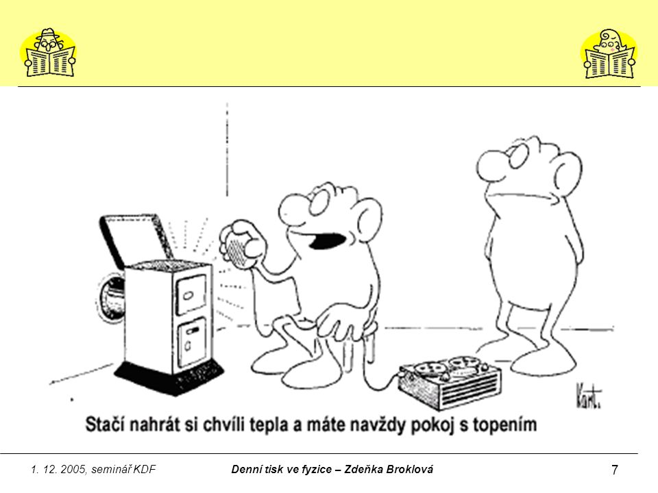 1. 12. 2005, seminář KDFDenní tisk ve fyzice – Zdeňka Broklová 7