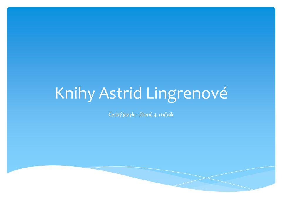 Knihy Astrid Lingrenové Český jazyk – čtení, 4. ročník