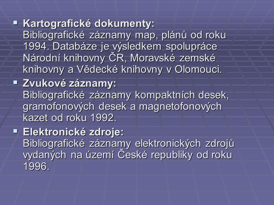  Kartografické dokumenty: Bibliografické záznamy map, plánů od roku 1994.