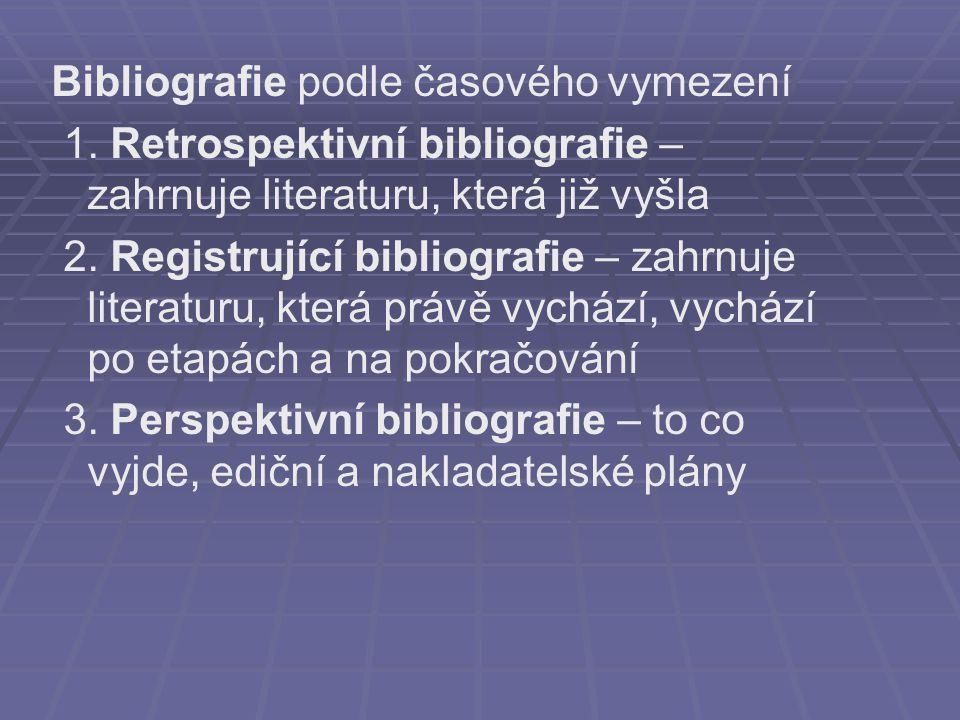 Bibliografie podle časového vymezení 1.