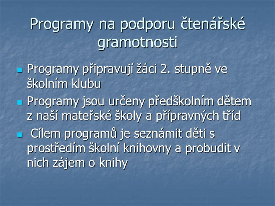 Programy na podporu čtenářské gramotnosti Programy připravují žáci 2.