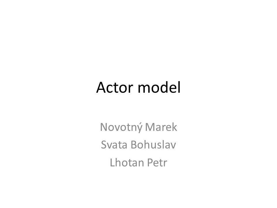 Actor model Novotný Marek Svata Bohuslav Lhotan Petr