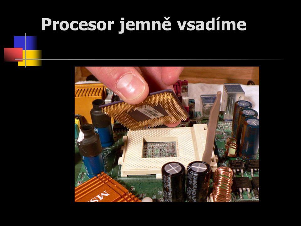 Procesor jemně vsadíme