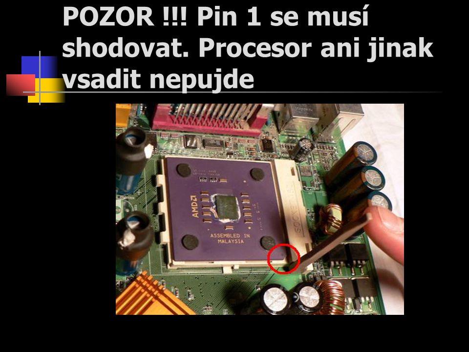 POZOR !!! Pin 1 se musí shodovat. Procesor ani jinak vsadit nepujde