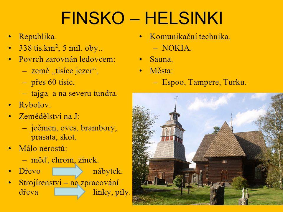FINSKO – HELSINKI Republika.338 tis.km 2, 5 mil. oby..