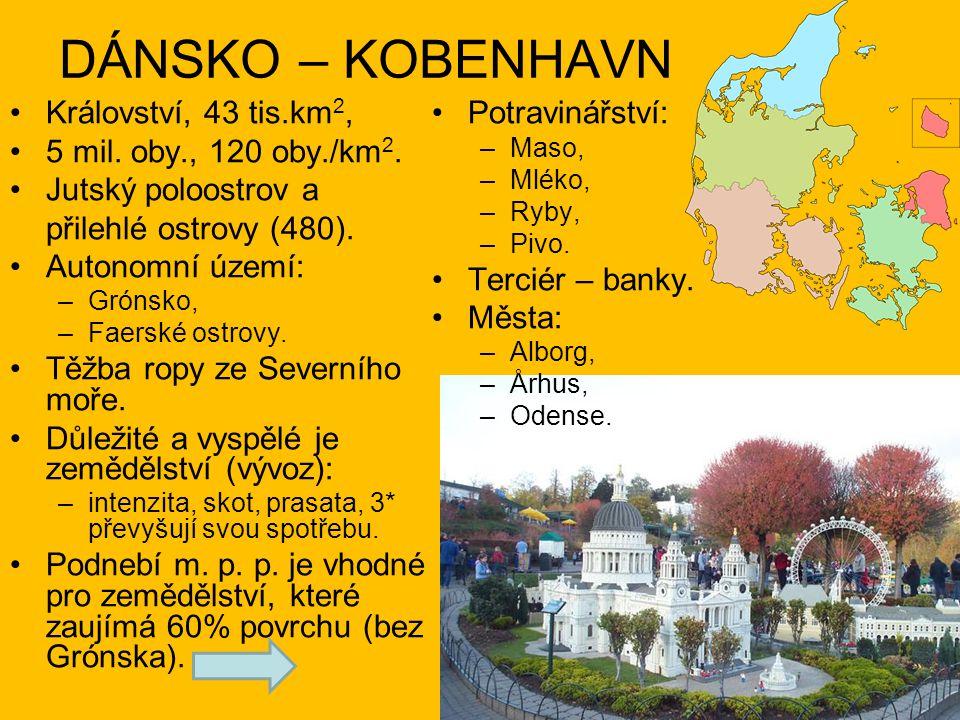 DÁNSKO – KOBENHAVN Království, 43 tis.km 2, 5 mil.
