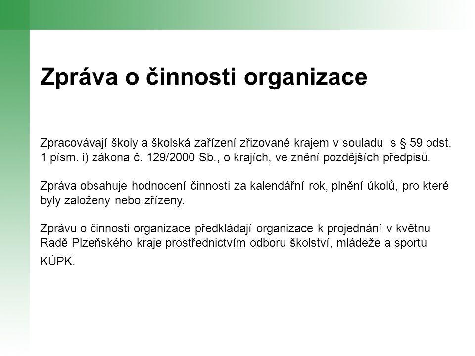 Zpráva o činnosti organizace Zpracovávají školy a školská zařízení zřizované krajem v souladu s § 59 odst.
