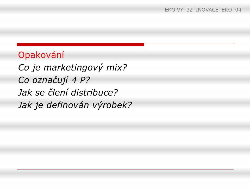 Opakování Co je marketingový mix. Co označují 4 P.