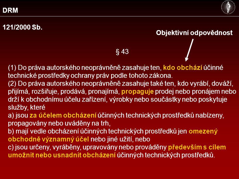 DRM (4) Právní ochranou podle odstavce 1 nejsou dotčena ustanovení § 30a, § 31 odst.