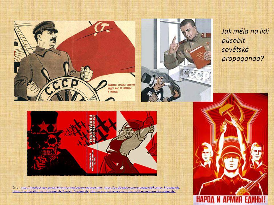 Zdroj: http://moadoph.gov.au/exhibitions/online/petrov/red-alert.html, https://bu.digication.com/propaganda/Russian_Propaganda, https://bu.digication.