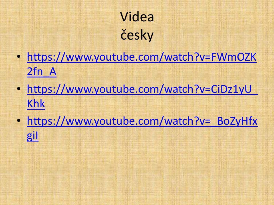 Videa česky https://www.youtube.com/watch?v=FWmOZK 2fn_A https://www.youtube.com/watch?v=FWmOZK 2fn_A https://www.youtube.com/watch?v=CiDz1yU_ Khk htt