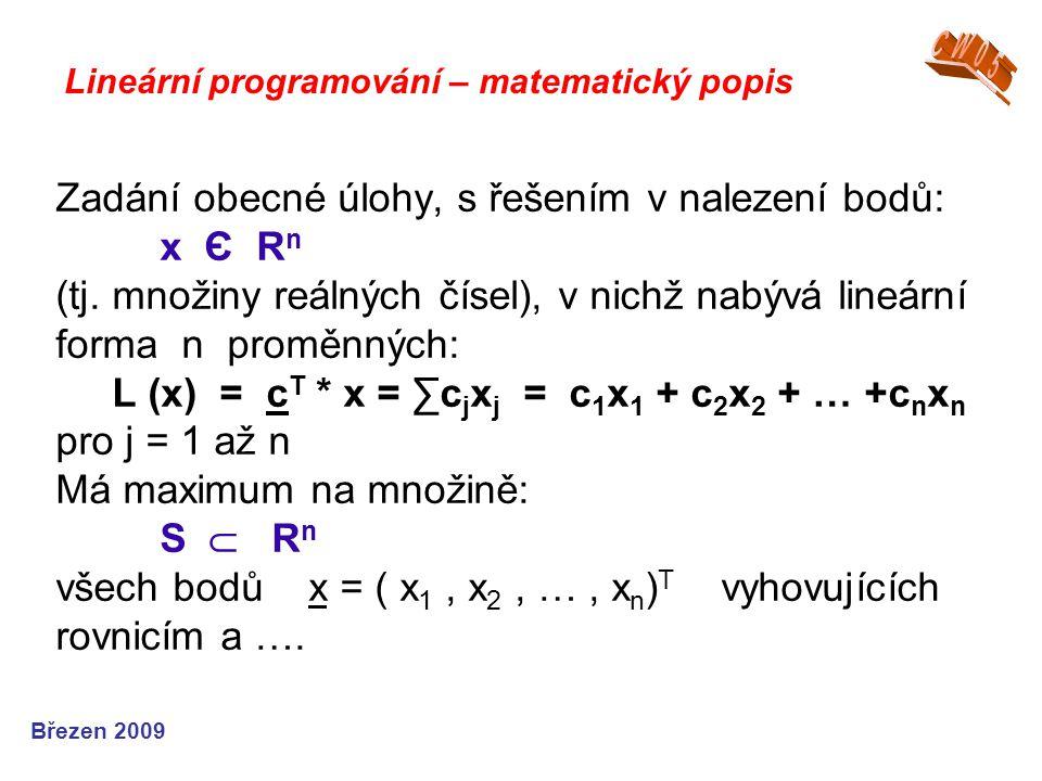 Zadání obecné úlohy, s řešením v nalezení bodů: x Є R n (tj.