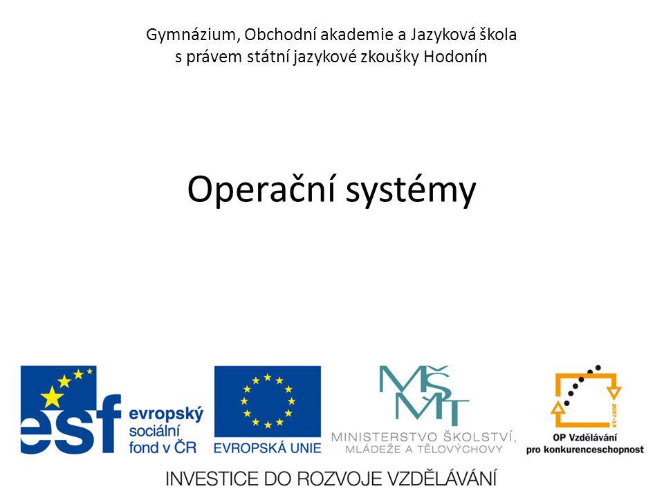 Gymnázium, Obchodní akademie a Jazyková škola s právem státní jazykové zkoušky Hodonín Operační systémy