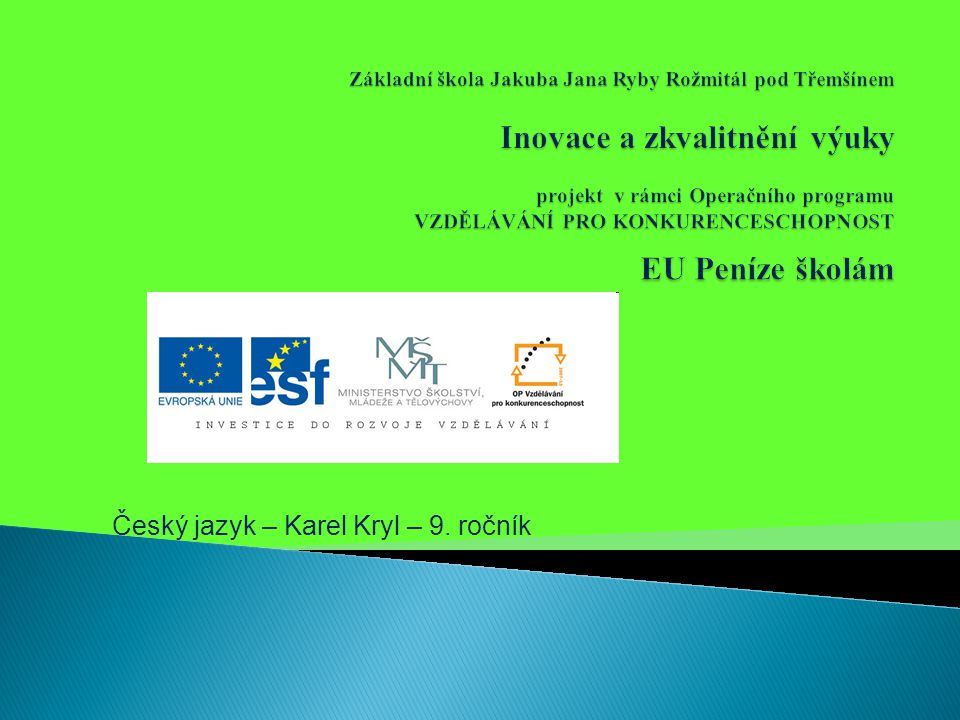 Téma: Karel Kryl, 9.ročník Použitý software: držitel licence - ZŠ J.