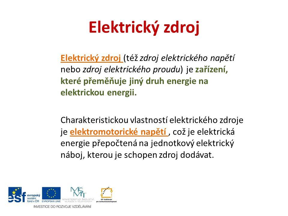 Elektrický zdroj Elektrický zdroj (též zdroj elektrického napětí nebo zdroj elektrického proudu) je zařízení, které přeměňuje jiný druh energie na elektrickou energii.