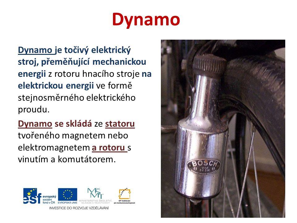 Dynamo Dynamo je točivý elektrický stroj, přeměňující mechanickou energii z rotoru hnacího stroje na elektrickou energii ve formě stejnosměrného elektrického proudu.