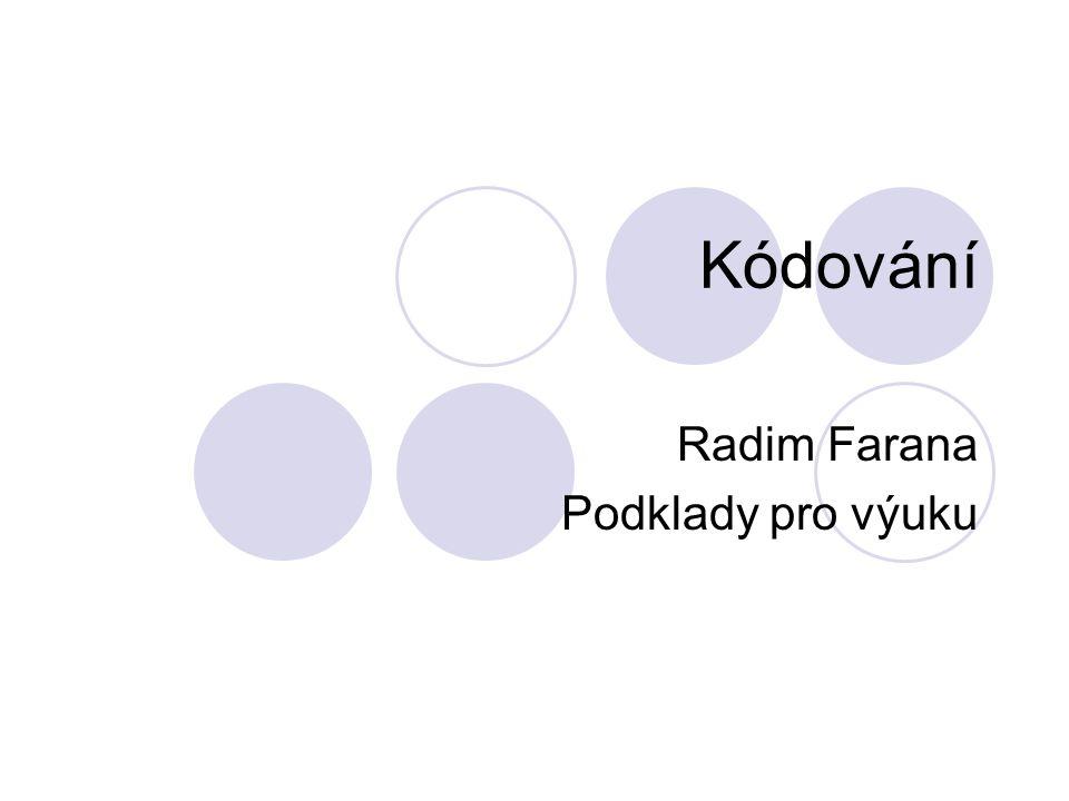 Kódování Radim Farana Podklady pro výuku