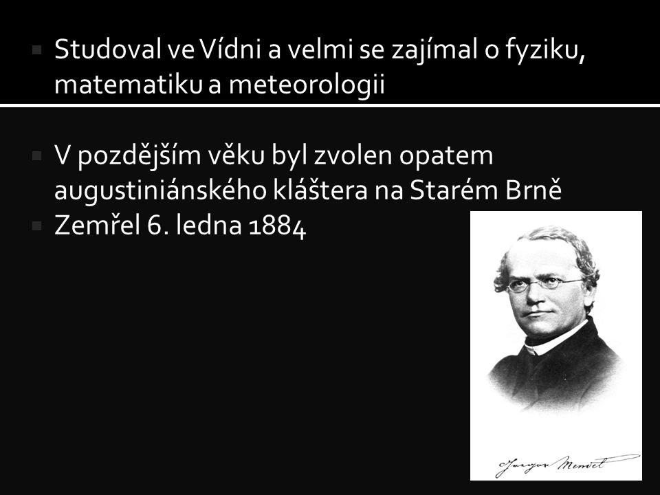  Studoval ve Vídni a velmi se zajímal o fyziku, matematiku a meteorologii  V pozdějším věku byl zvolen opatem augustiniánského kláštera na Starém Brně  Zemřel 6.
