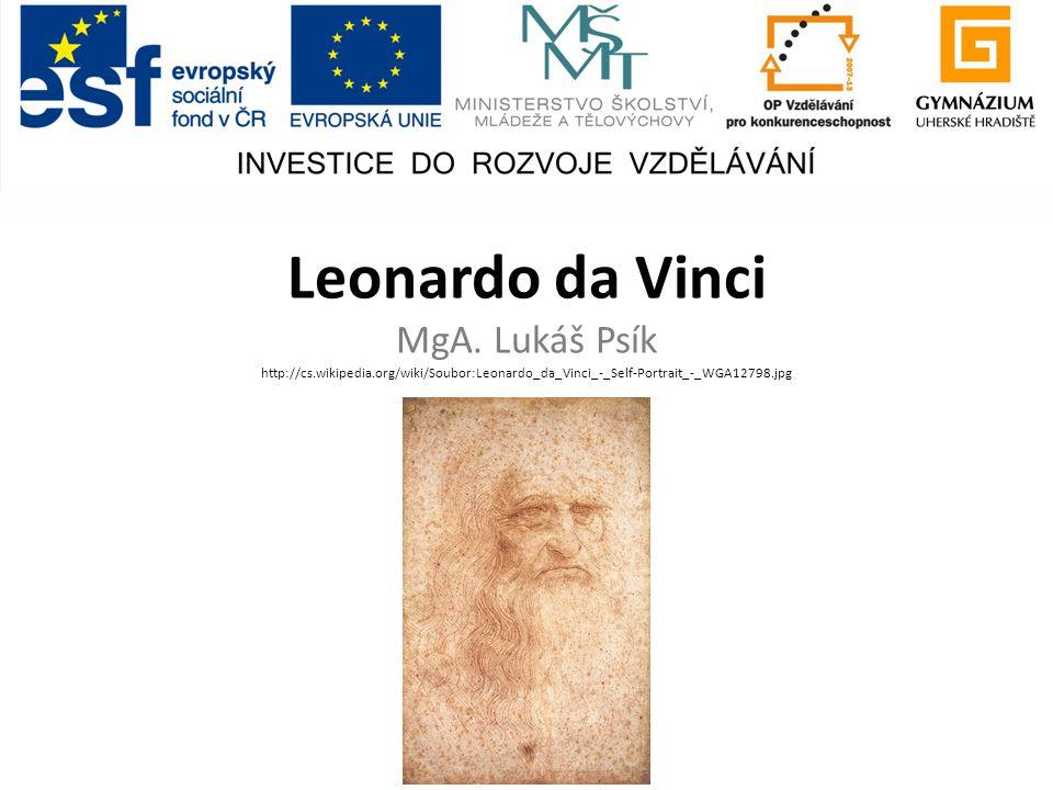 Leonardo di ser Piero da Vinci http://cs.wikipedia.org/wiki/Soubor:Vinci,_Leonardo_da_1452-1519_Signature_from_the_Paintings_and_Drawings_08_Signature.jpg 15.