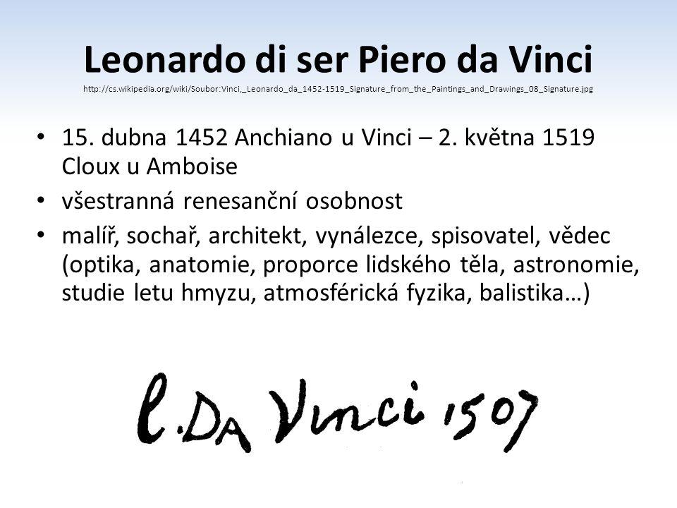 Mona Lisa (La Gioconda) nejslavnější Leonardův obraz namalována v roce 1503 během florentského pobytu Leonardo používá sfumato a jemné barvy jedná se o malbu olejem na dřevo topolu obraz je umístěn v Louvru